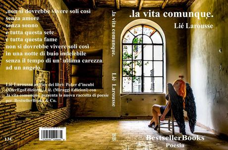 In anteprima la copertina del nuovo libro di Lié Larousse: .la vita comunque. -Bestseller Books Edizioni