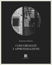 Francesca Marica - Concordanze e approssimazioni