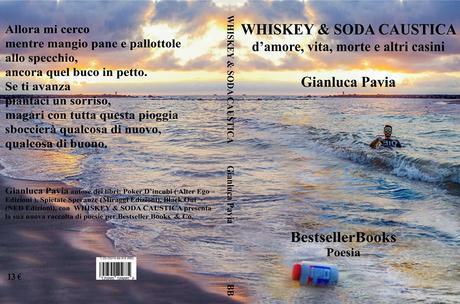"""Ecco la copertina del nuovo libro dell'autore Gianluca Pavia dal titolo """"WHISKEY & SODA CAUSTICA"""" da febbraio 2020 in libreria!"""