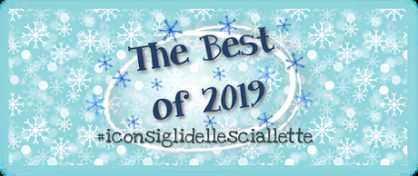 [ #iconsiglidellesciallette ] The Best of 2019