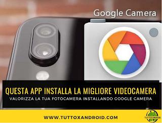 Questa App installa la migliore versione di Google Camera sul tuo Android