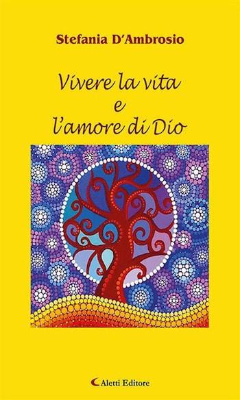Recensione di Vivere la vita e l'amore di Dio di Stefania D'Ambrosio