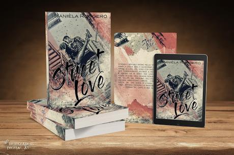 STREET LOVE DI DANIELA RUGGERO,COVER REVEAL