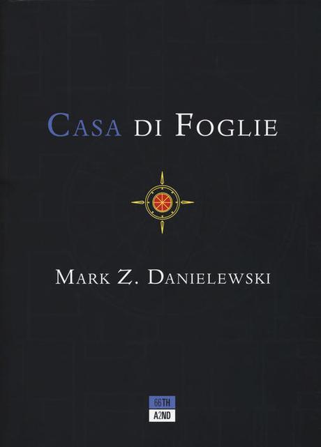 Recensione: CASA DI FOGLIE di Mark Z. Danielewski