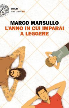 » L'anno in cui imparai a leggere, di Marco Marsullo – Recensione