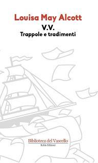 Recensione: V.V. Trappole e tradimenti di Louisa May Alcott