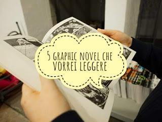 5 Cose che.. : 5 Graphic Novel che vorrei leggere