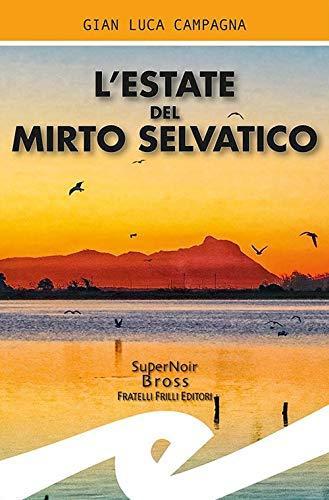 L'estate del mirto selvatico – Gian Luca Campagna
