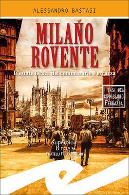 Segnalazione - MILANO ROVENTE di Alessandro Bastasi