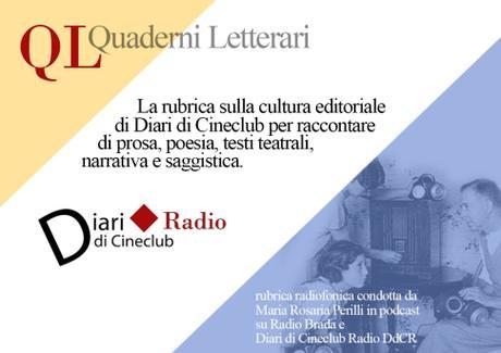 """""""QL Quaderni Letterari"""", Diari di Cineclub inaugura una rubrica  radiofonica sulla cultura editoriale"""