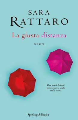 SEGNALAZIONE - La giusta distanza di Sara Rattaro | Sperling & Kupfer