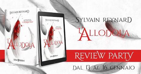 L'ALLODOLA DI SYLVAIN REYNARD, REVIEW PARTY