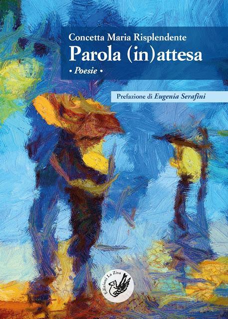 """In libreria: Concetta Maria Risplendente, """"Parola (in)attesa. Poesie"""", Edizioni La Zisa, pp. 60, euro 9,90"""
