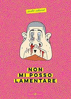 Recensione, Non Mi Posso Lamentare di Paolo Cattaneo