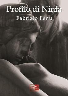 Segnalazione - PROFILO DI NINFA di Fabrizio Fenu