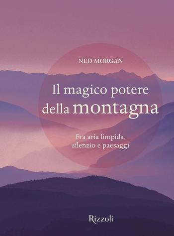 Il magico potere della montagna di Ned Morgan
