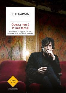 Neil Gaiman: Questa non è la mia faccia