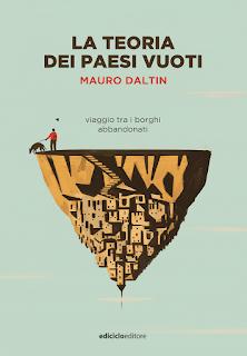 Nei paesi vuoti con Mauro Daltin, non solo per nostalgai