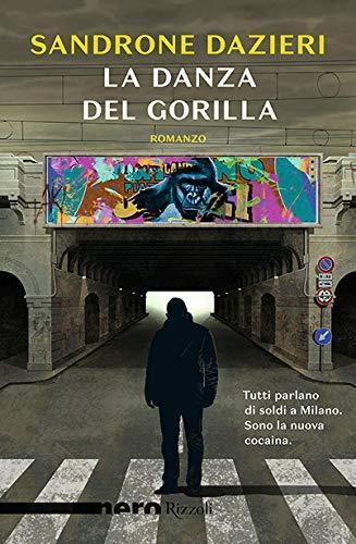 La danza del Gorilla – Sandrone Dazieri
