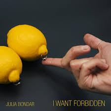 JULIA BONDAR –  I WANT FORBIDDEN