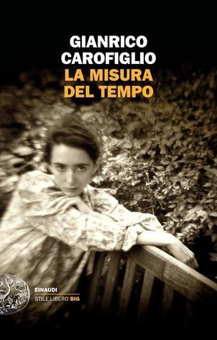"""GIANRICO CAROFIGLIO con """"La misura del tempo"""" (Einaudi) in radio a LETTERATITUDINE"""