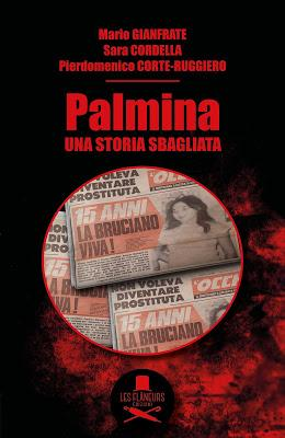 Segnalazione - PALMINA: UNA STORIA SBAGLIATA di Mario Gianfrate, Sara Cordella e Pierdomenico Corte-Ruggiero