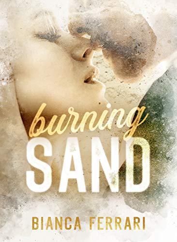 Burning Sand (Flames Series Vol. 1) di [Ferrari, Bianca]