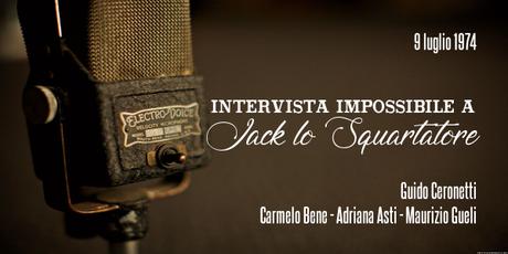 Intervista Impossibile a Jack lo Squartatore