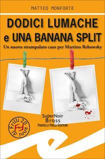Recensione: Dodici Lumache e una Banana Split - Matteo Monforte
