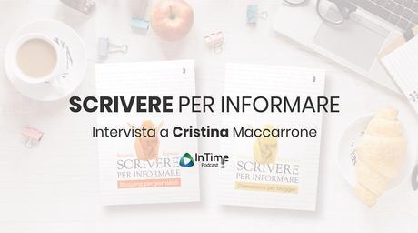 Scrivere per Informare, intervista a Cristina Maccarrone