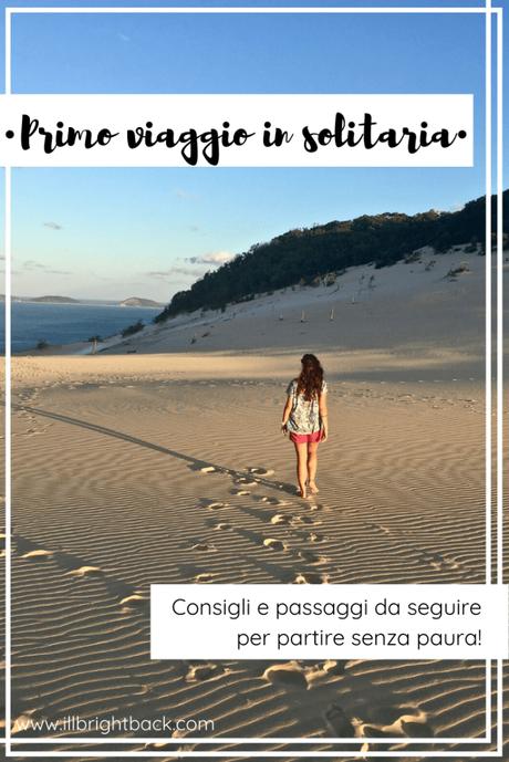Primo viaggio in solitaria? 15 step per viaggiare da soli senza paura