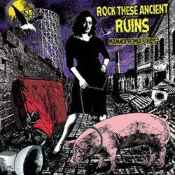 AA. VV. – Rock These Ancient Ruins – Mamma Roma's Kids