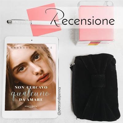 RECENSIONE - Non cercavo qualcuno da amare di Amabile Giusti | Amazon Publishing