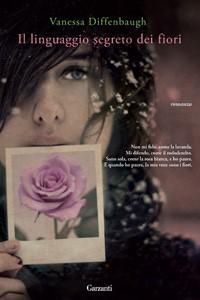Recensione Il linguaggio segreto dei fiori di Vanessa Diffenbaugh