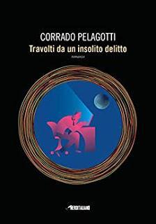 Recensione : Travolti da un insolito delitto -Corrado Pelagotti