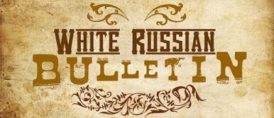 White Russian's Bulletin