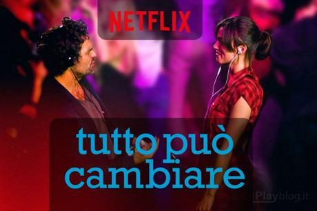 Imperdibile il Film Tutto può cambiare in streaming su Netflix