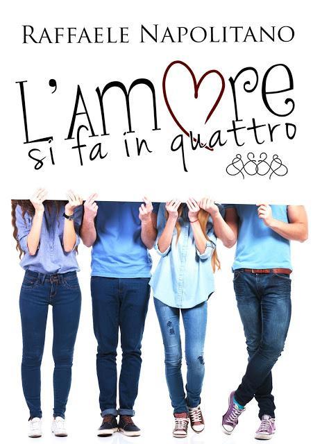 Segnalazione L'amore si fa in quattro (Vol.1) di Raffaele Napolitano