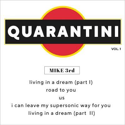 Quarantini: una quarantena rock nel nuovo EP di Mike 3rd!