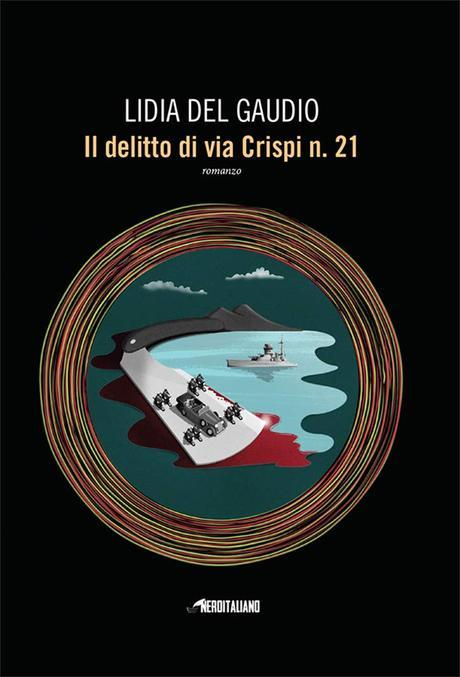 Il delitto di via Crispi n. 21 – Lidia Del Gaudio