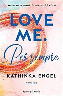 Recensione Love me - Per sempre di Kathinka Engel
