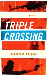 "'Triple Crossing"" by Sebastian Rotella (Mulholland Books)"