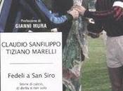 libro giorno: Fedeli Siro. Storie calcio, derby solo Claudio Sanfilippo Tiziano Marelli (Mondadori)
