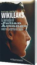 WikiLeaks - La battaglia di Julian Assange contro il segreto di Stato