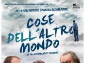 COSE DELL'ALTRO MONDO (Italia, 2011) Francesco Patierno