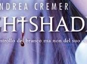 """Prossimamente """"Nightshade"""" Andrea Cremer"""