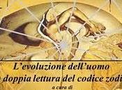 L'evoluzione dell'uomo nella doppia lettura codice zodiacale