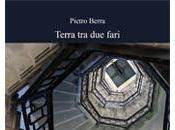 libro giorno: Terra fari (piccolo viaggio Italia) Pietro Berra (LietoColle)