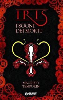 Dal 5 Ottobre in Libreria: IRIS-I SOGNI DEI MORTI dai Maurizio Temporin
