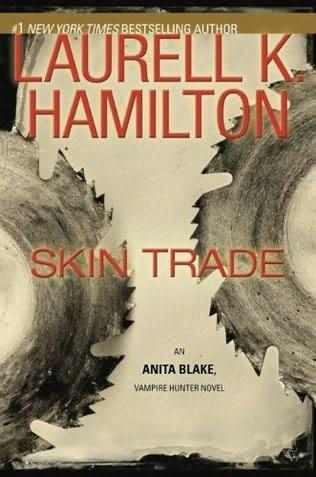 book cover of Skin Trade (Anita Blake, Vampire Hunter, book 17) by Laurell K Hamilton